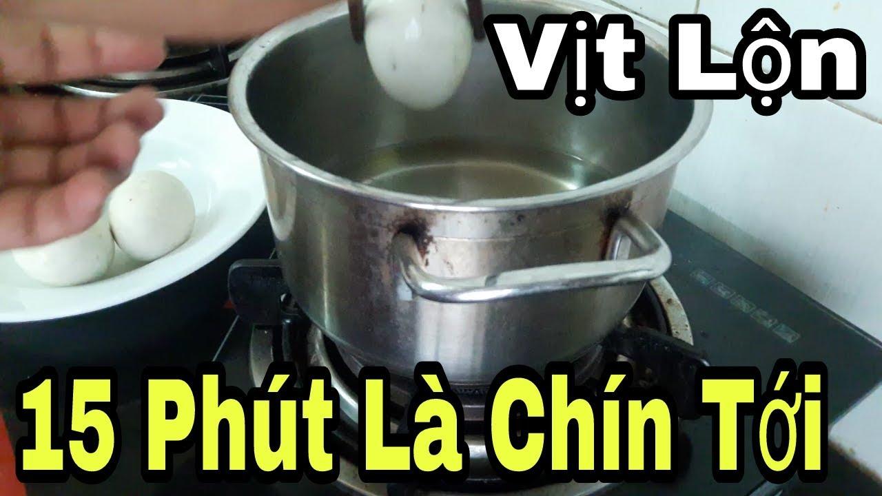 15 Phút Luộc Trứng Vịt Lộn Chín Ngon theo cách của Hoàng Văn Phi.