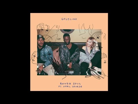GoldLink - Rough Soul ft. April George Thumbnail image