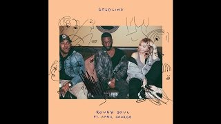 GoldLink - Rough Soul ft. April George