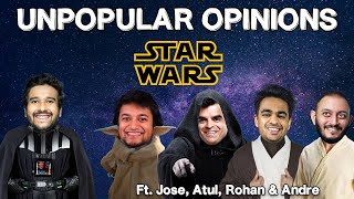 Unpopular Star Wars Opinions ft Jose, Atul, Rohan and Andre