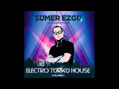 SÜMER EZGÜ feat HAKAN KARA  ELECTRO TÜRKÜ HOUSE  VOL 1 TEASER 1
