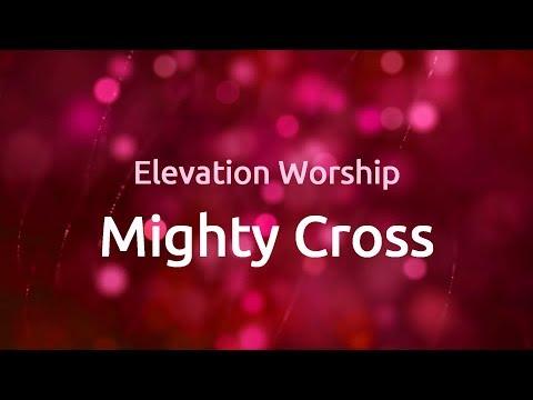 Mighty Cross - Elevation Worship (lyric video) 1080p HD
