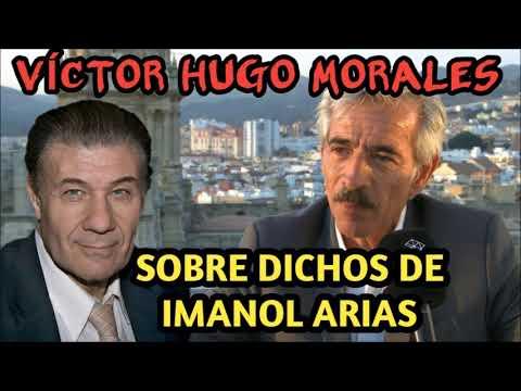 VÍCTOR HUGO MORALES - SOBRE DICHOS DE IMANOL ARIAS EN ARGENTINA