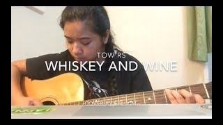 Whiskey and Wine - Tow'rs (Cover)