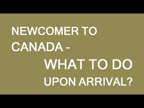 New immigrant to Canada: First steps upon arrival. LP Group