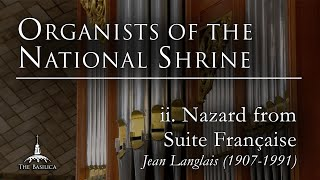 """Organists of the National Shrine – """"ii. Nazard from Suite Française"""" – Andrew Vu"""