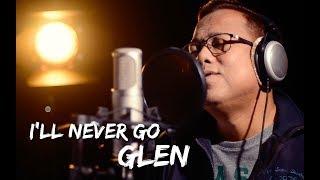 I'll Never Go Cover by Glen Coronado