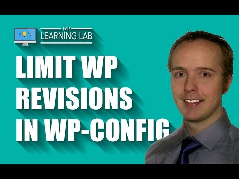 Limit WordPress Revisions In wp-config - Revision Control Speeds Up Database - WP Learning Lab