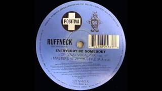 Ruffneck ft Yavahn - Everybody Be Somebody (MAW Style Mix 1996)