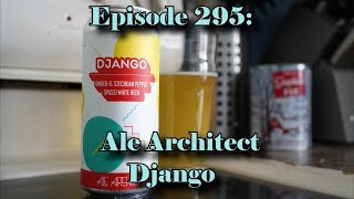 Booze Reviews - Ep. 295 - Ale Architect - Django