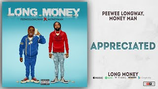 Gambar cover Peewee Longway & Money Man - Appreciated (Long Money)