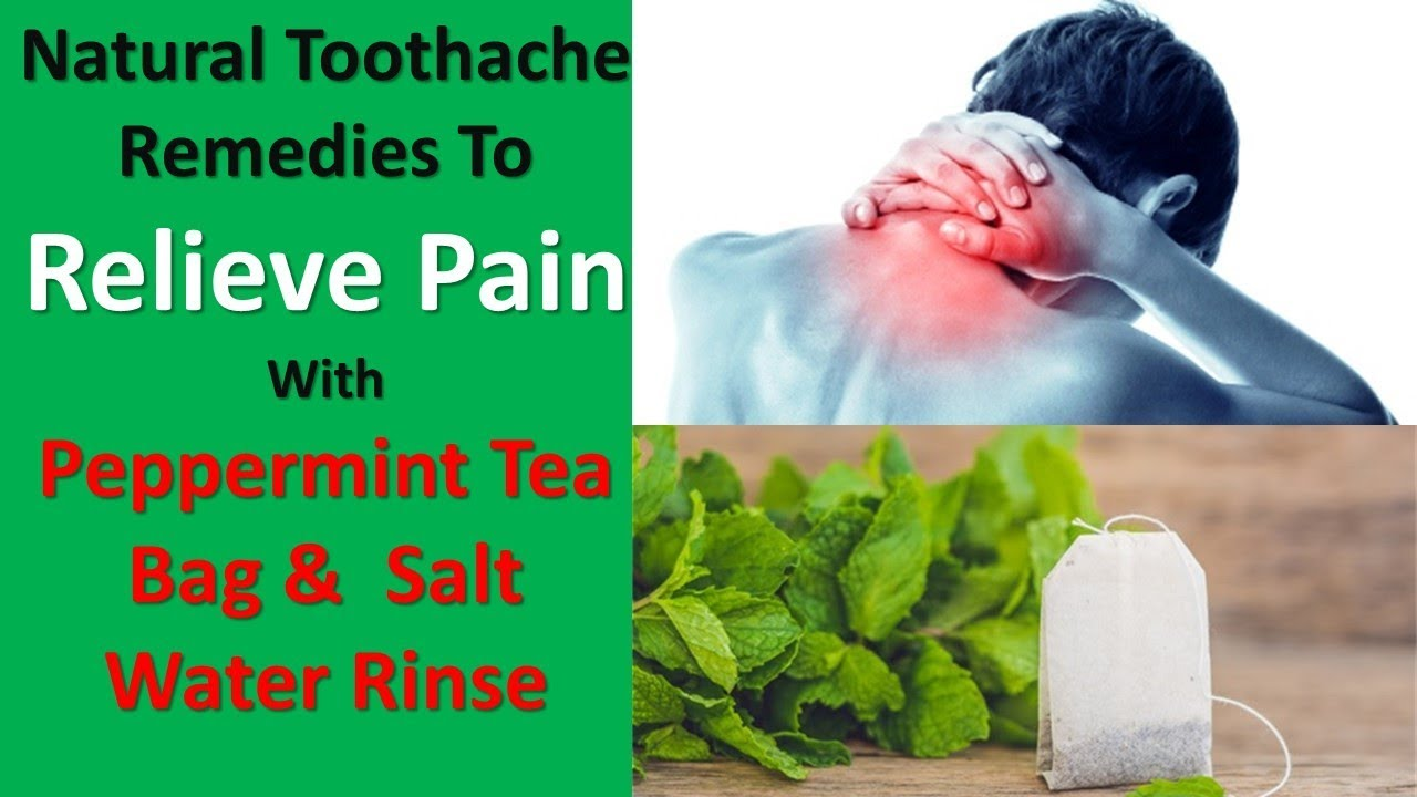 Natural Toothache Remes To Relieve Pain With Peppermint Tea Bag Salt Water Rinse You