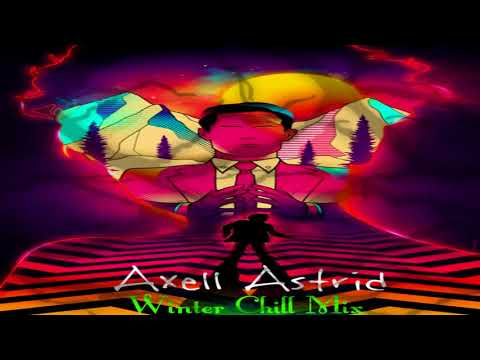 AXELL ASTRID - Winter Chill Mix 23-12-2017 [Psychill]