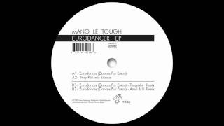 Mano Le Tough - Eurodancer (Tensnake Remix)