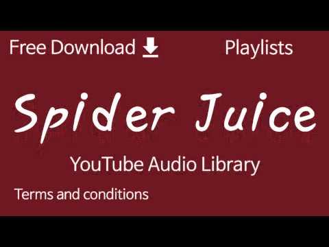 Spider Juice | YouTube Audio Library