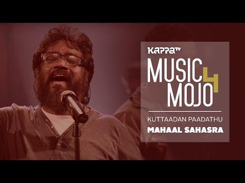 Kuttaadan Paadathu - Mohan Sithara's Mahaal Sahasraa - Music Mojo Season 4 - KappaTV