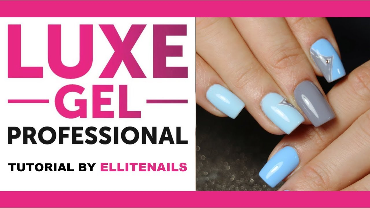 💙 New Nail Art Tutorial by ELLITENAILS 💙 for LUXE GEL PROFESSIONAL ...