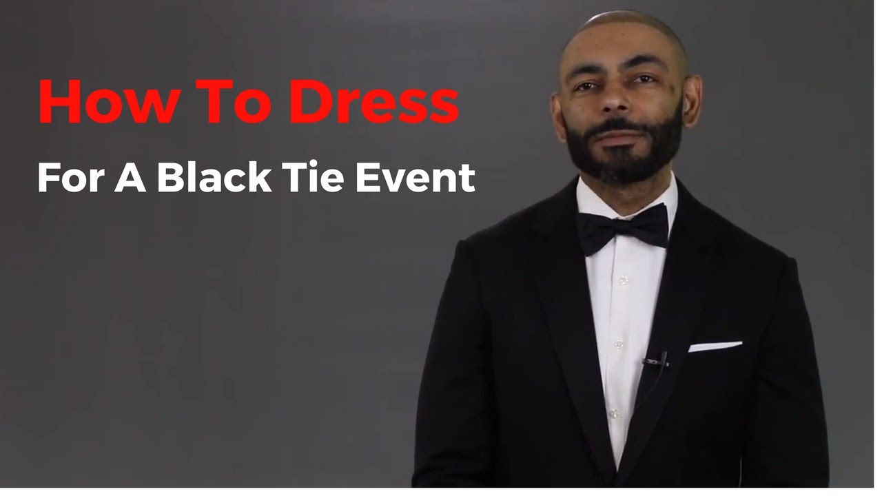 How To Dress For A Black Tie Event ( Wedding, Prom, Etc.) ( How To ...
