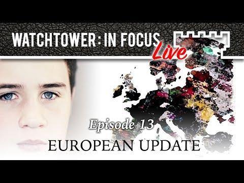 European Update - Episode 13 - Watchtower: In Focus