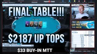 $33 MTT FINAL TABLE!!! $2187 FOR 1ST PLACE! [Twitch Poker]