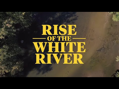 INDIANA: Rise Of The White River