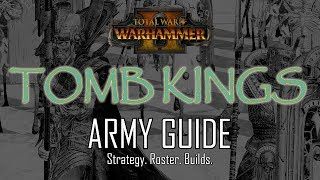 TOMB KINGS ARMY GUIDE! - Total War: Warhammer 2