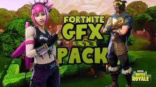 PACK GFX FORTNITE !!