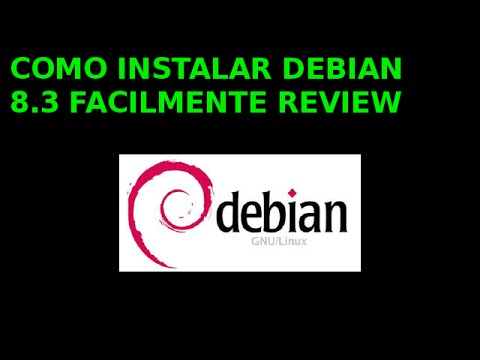 COMO INSTALAR DEBIAN 8.3 FACILMENTE REVIEW