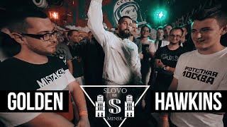 SLOVO: GOLDEN vs HAWKINS | МИНСК