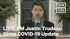Canadian PM Justin Trudeau Gives a Coronavirus Update | LIVE | NowThis