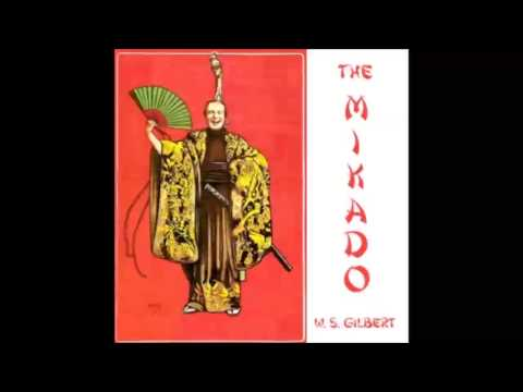 The Mikado, Or The Town Of Titipu (FULL Audiobook)