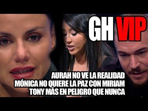 GHVIP- Mónica no quiere la Paz con Miriam + Aurah en su mundo + Tony con un pie fuera