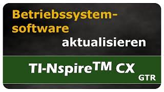 Let's Learn TI Nspire™ CX Betriebssystemsoftware aktualisieren