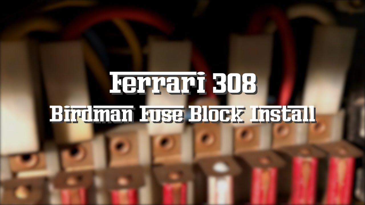 ferrari 308 fuse block upgrade [birdman kit] - youtube  youtube