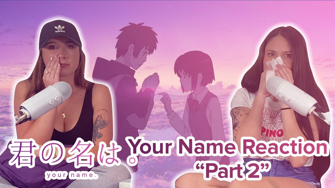 Your Name - Reaction - Movie - Part 2