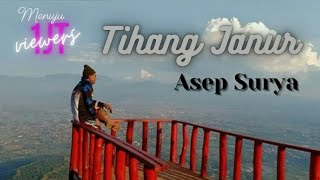 Download ASEP SURYA - TIHANG JANUR    OFFICIAL VIDEO MUSIK