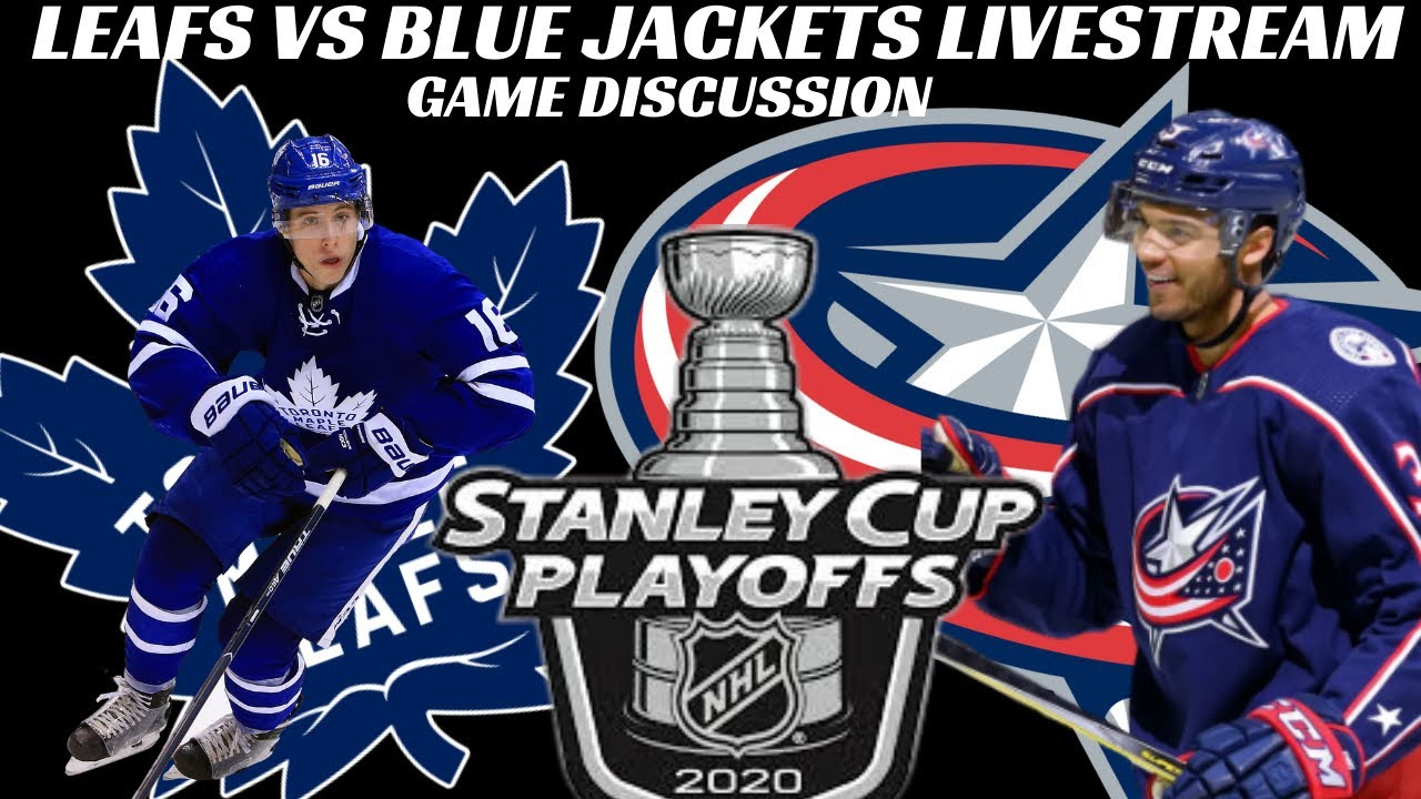 2020 NHL Playoffs - Leafs vs Blue Jackets Game 1 Livestream Discussion