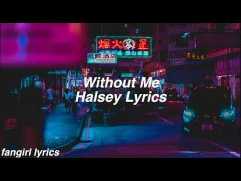 Without Me || Halsey Lyrics