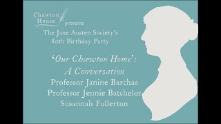 Janine Barchas, Jennie Batchelor, and Susannah Fullerton, 'Our Chawton home': A Conversation