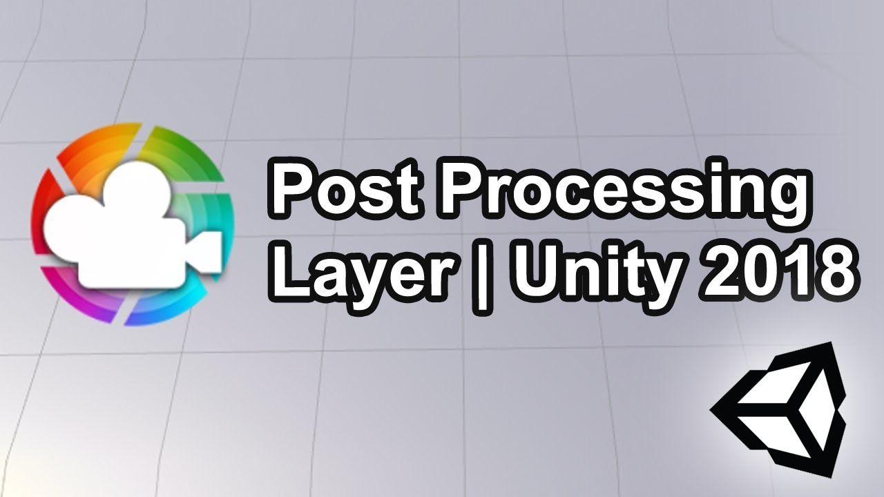 Post Processing Layer - Unity 2018 - Complete Tutorial