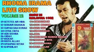 SHOW RHOMA IRAMA VOLUME 12 & LIVE SHOW MALAYSIA 1992