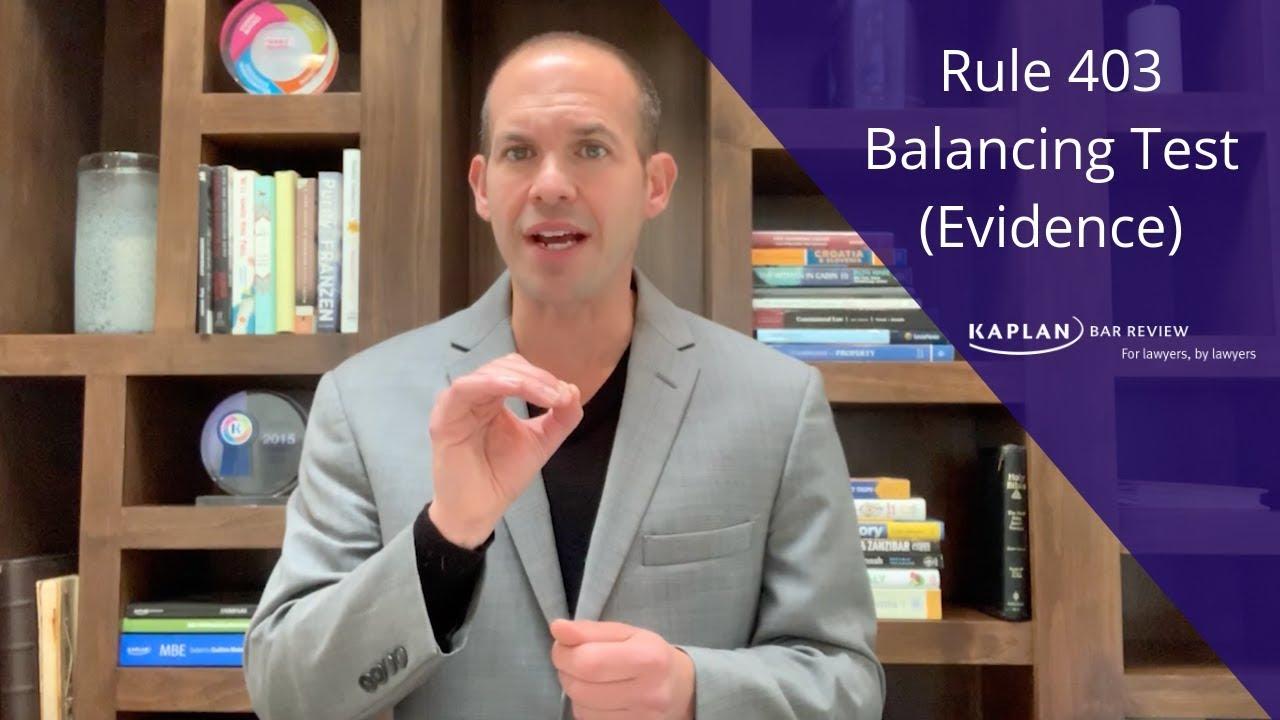 Balancing Test (Rule 403)
