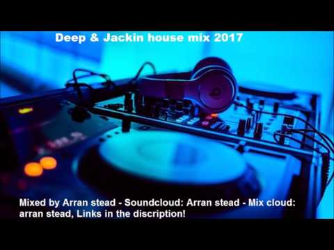 deep & jackin house mix 2017