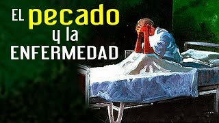 El Pecado y la Enfermedad - Elizabeth Sanchez