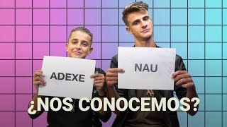 ¿Qué tan bien se conocen Adexe y Nau? | Who's most likely to