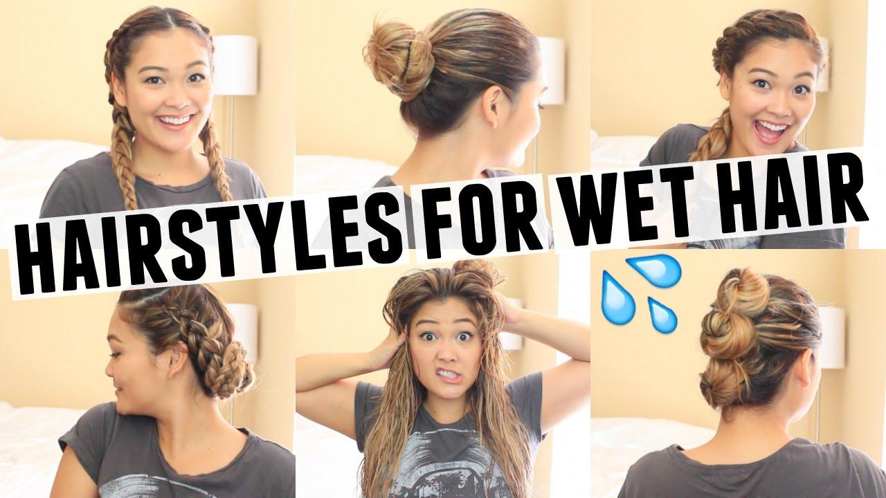 6 easy hairstyles wet hair