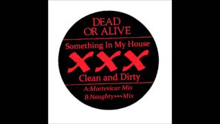 Dead or Alive - Something In My House (Mortevicar Mix)