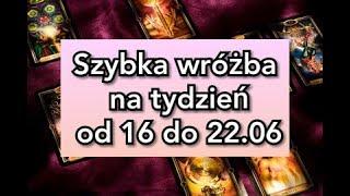 Szybka Wróżba Na Tydzień Od 16 Do 22.06.2019r
