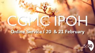 CGMC Ipoh – 20th February 2021  8:00pm