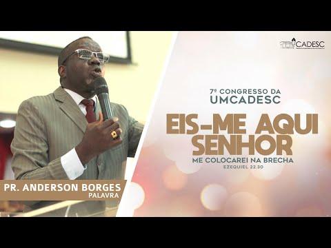 7º Congresso da UMCADESC - Pr. Anderson Borges